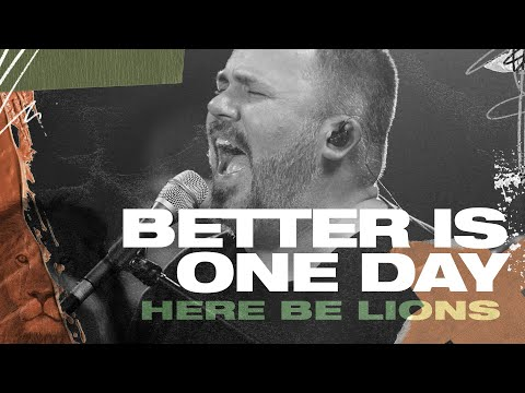 Better Is One Day - Here Be Lions (Official Live Video)