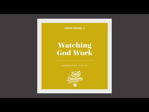 Watching God Work - Daily Devotion