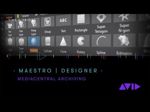 Maestro   Designer — MediaCentral Archiving