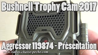 Bushnell Trophy Cam Aggressor Low Glow 2017 réf. 119874 - Présentation