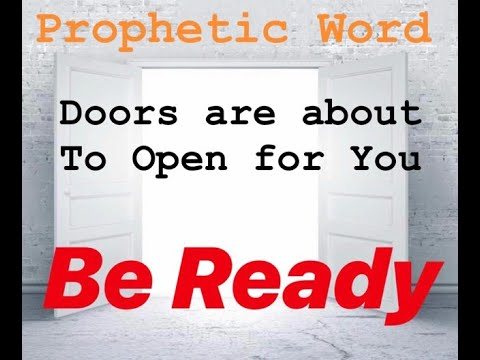Prophetic Word: Doors are about to Open for You! Be Ready!