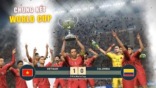 PES 19 | FIFA WORLDCUP | VÒNG CHUNG KẾT - FINAL | VIETNAM vs COLOMBIA - Giấc mơ Bóng Đá VIỆT NAM