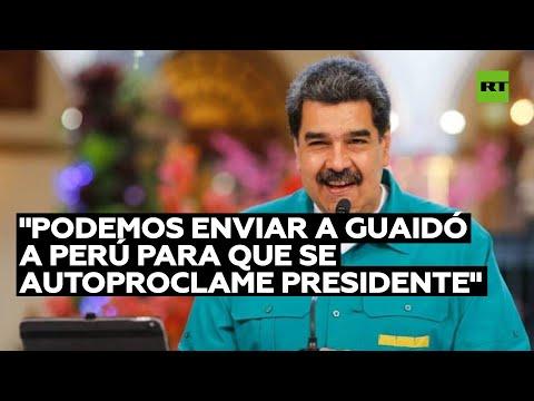 Maduro apoya las protestas en Perú y bromea con «enviar a Guaidó» como presidente