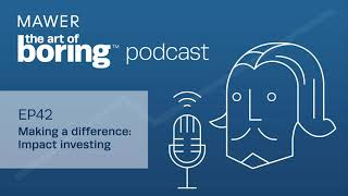 Making a difference: Impact investing | EP42