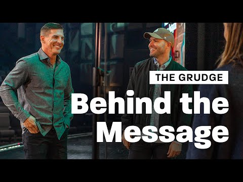 Behind the Message: The Grudge with Craig Groeschel