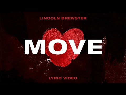 Move - Lincoln Brewster (Official Lyric Video)