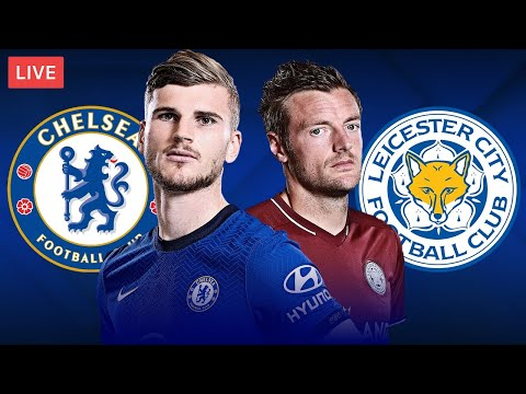 CHELSEA vs LEICESTER CITY - LIVE STREAMING - Premier League - Football Match