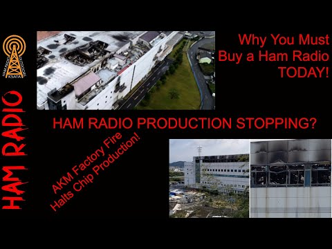 Production Stop on Ham Radio? AKM Factory Shut Down Due to FIRE!