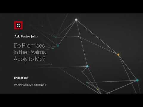 Do Promises in the Psalms Apply to Me? // Ask Pastor John