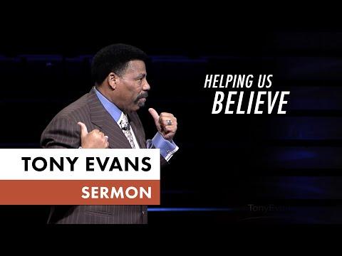 Helping Us Believe - Tony Evans Sermon