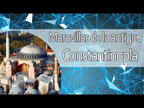 Maravillas de la antigua Constantinopla - Wonders from Constantinople (sub)