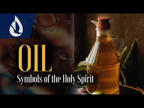 Symbols of the Holy Spirit: Oil