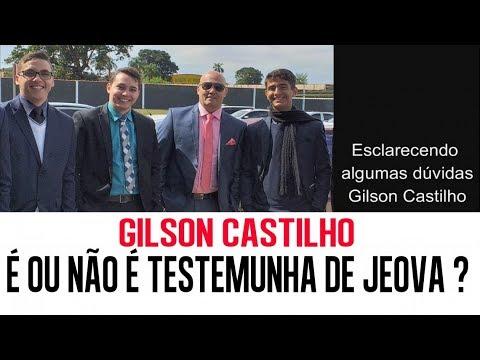 GILSON CASTILHO - É OU NÃO É TESTEMUNHA DE JEOVÁ ?