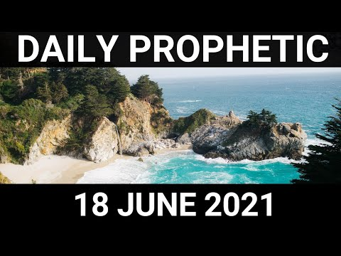 Daily Prophetic 18 June 2021 4 of 7