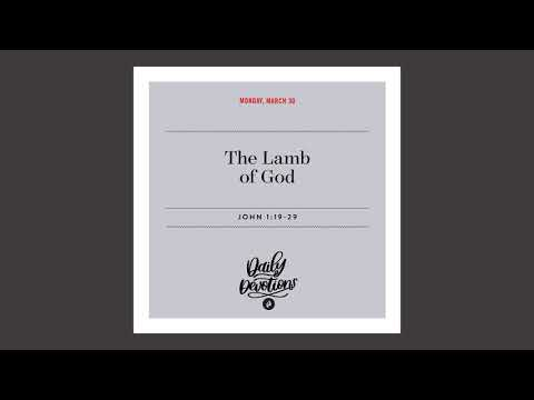 The Lamb of God - Daily Devotional