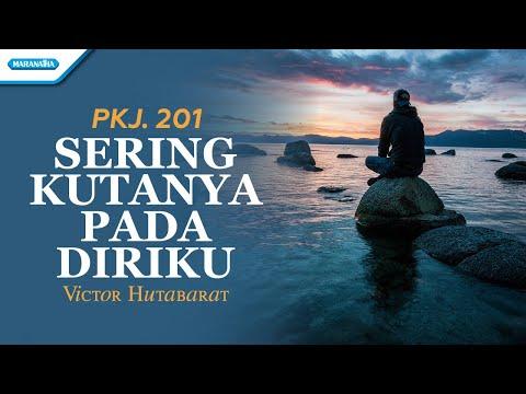 Victor Hutabarat - PKJ 201. Sering Kutanya Pada Diriku