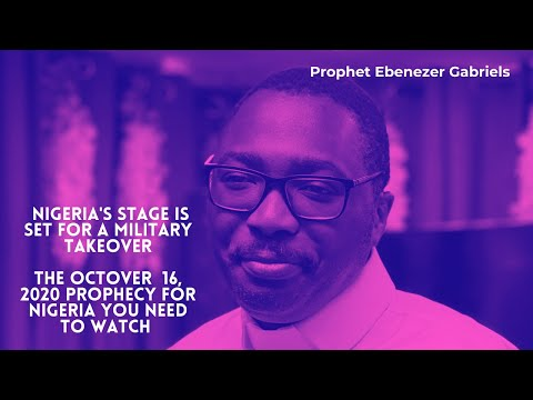 Nigeria's Stage is Set for a Military Takeover - October 16, 2020 Prophecy