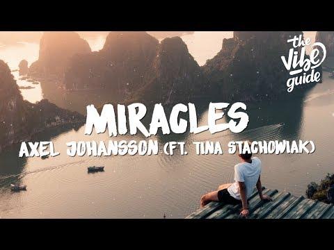 Axel Johansson - Miracles (Lyrics) ft. Tina Stachowiak - UCxH0sQJKG6Aq9-vFIPnDZ2A