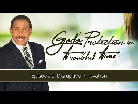 Disruptive Innovation - God's Protection in Troubled Times