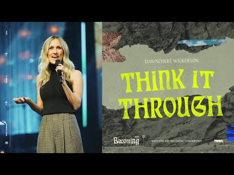 DawnCher Wilkerson  Becoming: Think It Through