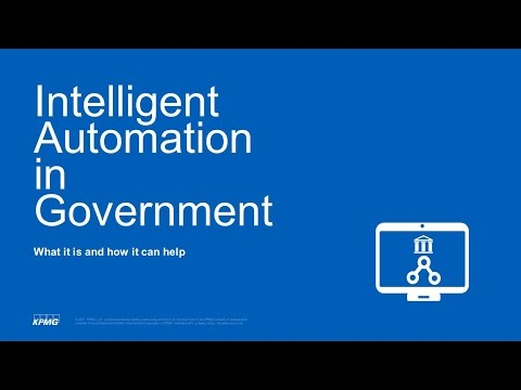 GTI2017 Sn13b: Intelligent Automation in Government - KPMG