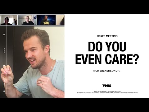 VOUS Staff Meeting: Do You Even Care?  Rich Wilkerson Jr