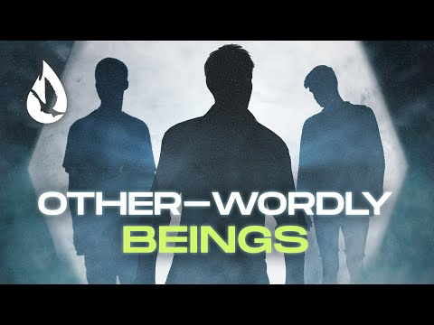 Other-Worldly Beings