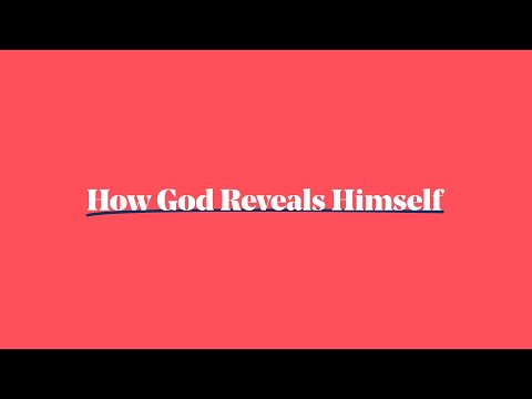How God Reveals Himself - Explainer
