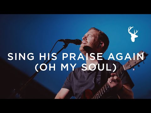 Sing His Praise Again (Oh My Soul) - Paul McClure  Moment
