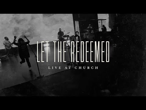 Let the Redeemed (Live) - Josh Baldwin  Live at Church