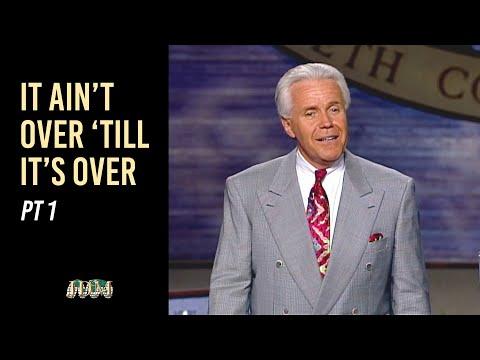 It Aint Over 'Til It's Over, Part 1  Jesse Duplantis
