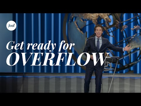 Get Ready For Overflow  Joel Osteen