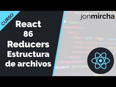 Curso React: 86. Reducers Estructura de Archivos - jonmircha