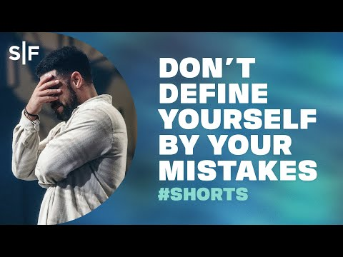 Don't Define Yourself By Your Mistakes #Shorts  Steven Furtick