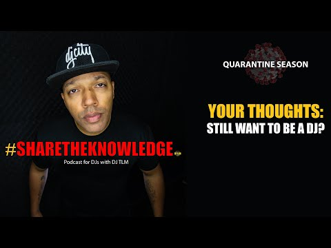 Your thoughts: Do you still want to be a DJ? - Share The Knowledge podcast clip