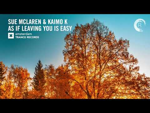 Sue McLaren & Kaimo K - As If Leaving You Is Easy (Amsterdam Trance) Extended  - UCsoHXOnM64WwLccxTgwQ-KQ