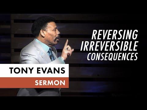 Reversing Irreversible Consequences  Tony Evans Sermon