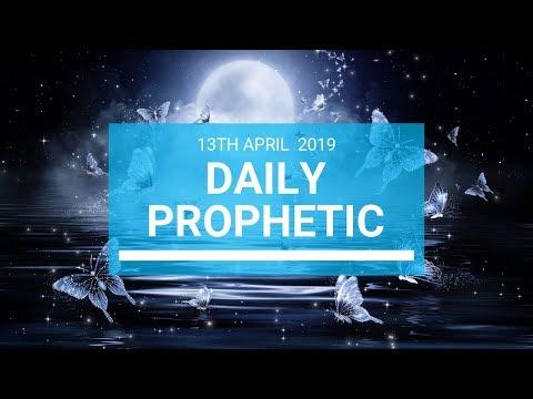 Daily Prophetic 13 April 2019