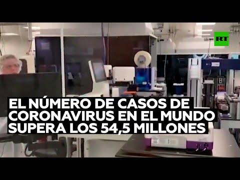 El número de casos de coronavirus en el mundo supera los 54,5 millones