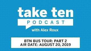 Take Ten with Alex Roux: 2019 Bus Tour Ep. 2 - Penn State   Michigan State   Michigan
