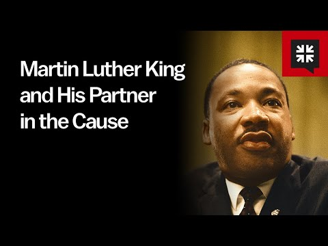 Martin Luther King and His Partner in the Cause // Ask Pastor John