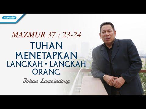 Johan Lumoindong - Tuhan Menetapkan Langkah Langkah Orang