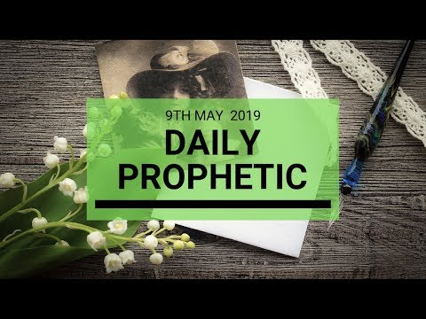 Daily Prophetic 9 May 2019