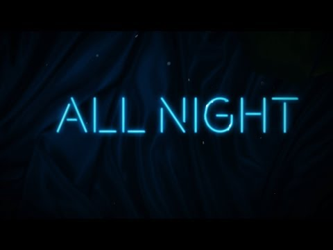All Night (Lyric Video) [Feat. Lauren Jauregui]