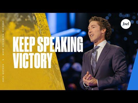 Keep Speaking Victory  Joel Osteen