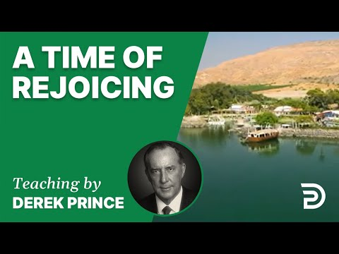 A Time of Rejoicing 16/7 - A Word from the Word - Derek Prince