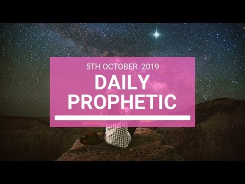 Daily Prophetic 5 October 2019   Word 5