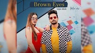 Brown Eyes | Sajjan Adeeb | Laddi Gill | First look | New Punjabi Song | Dainik Savera