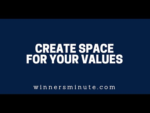 Create Space for Your Values  The Winner's Minute With Mac Hammond