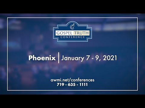 Phoenix Gospel Truth Conference 2021